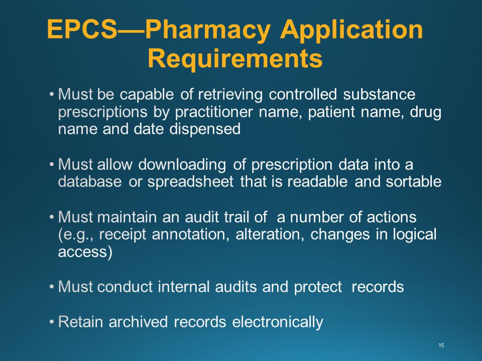 EPCS—Pharmacy Application Requirements 15