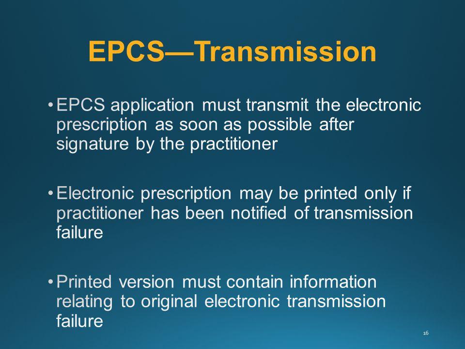 EPCS—Transmission 16