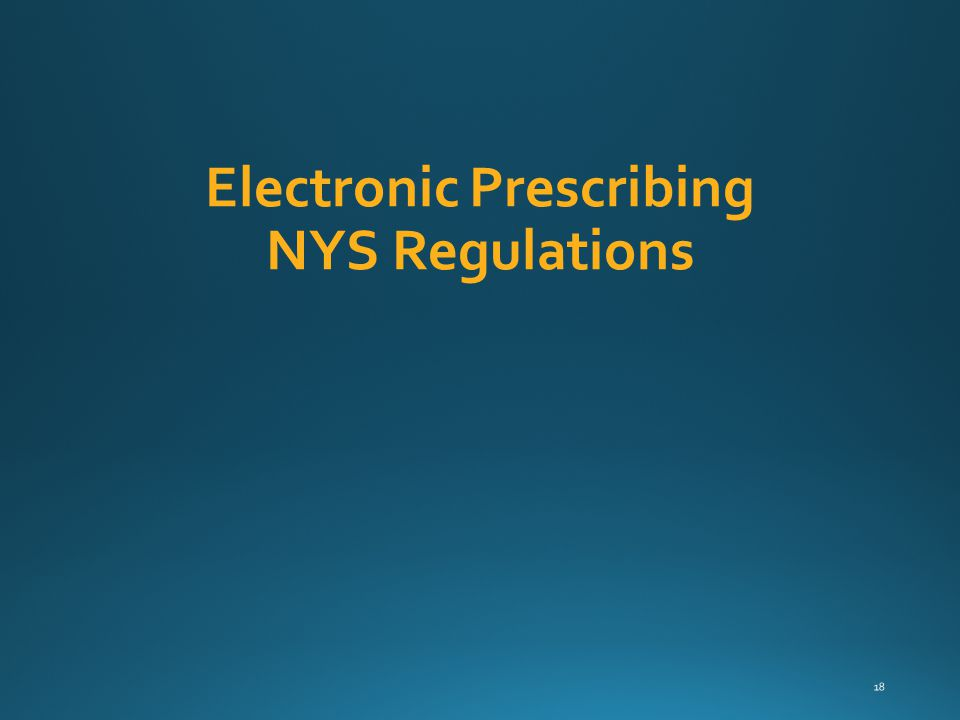 Electronic Prescribing NYS Regulations 18