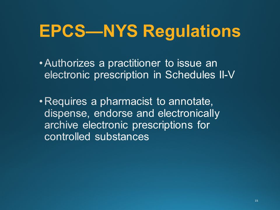 EPCS—NYS Regulations 21