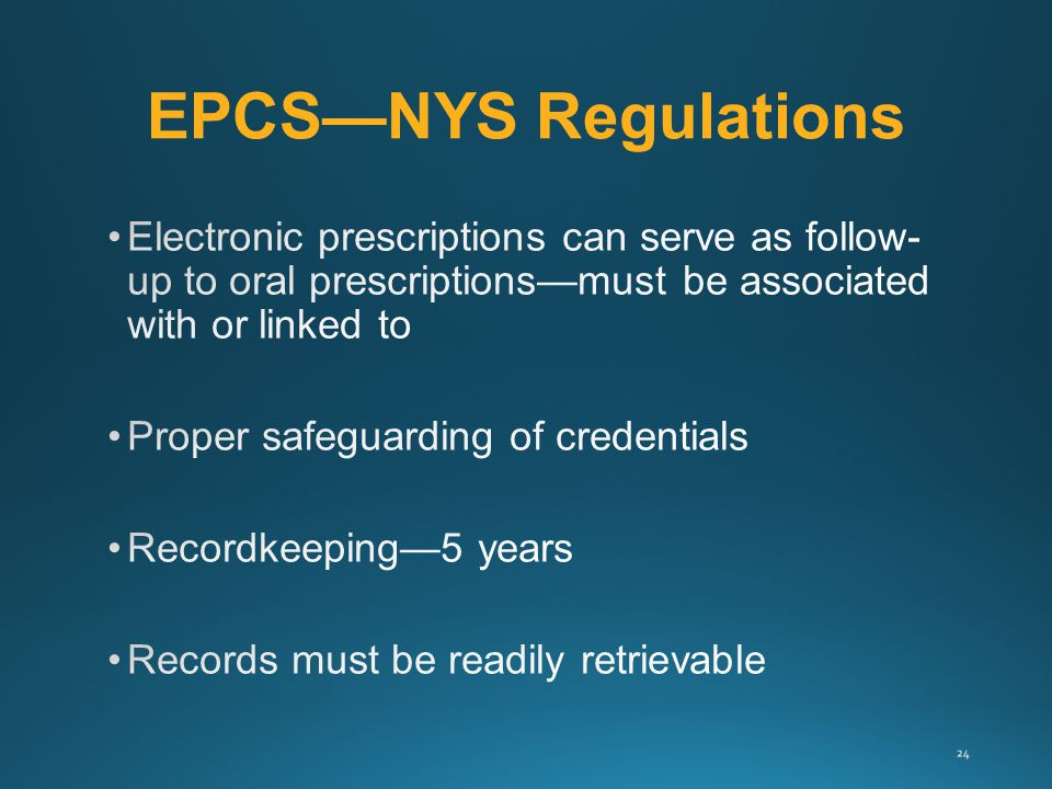 EPCS—NYS Regulations 24