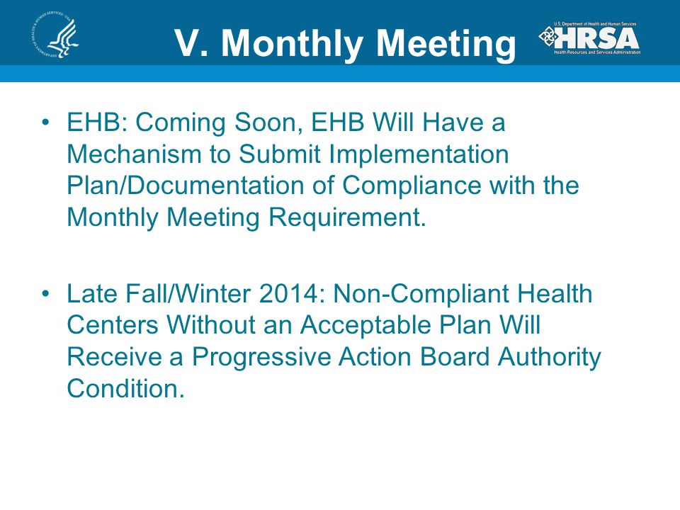 V. Monthly Meeting EHB: Coming Soon, EHB Will Have a Mechanism to Submit Implementation Plan/Documentation of Compliance with the Monthly Meeting Requ