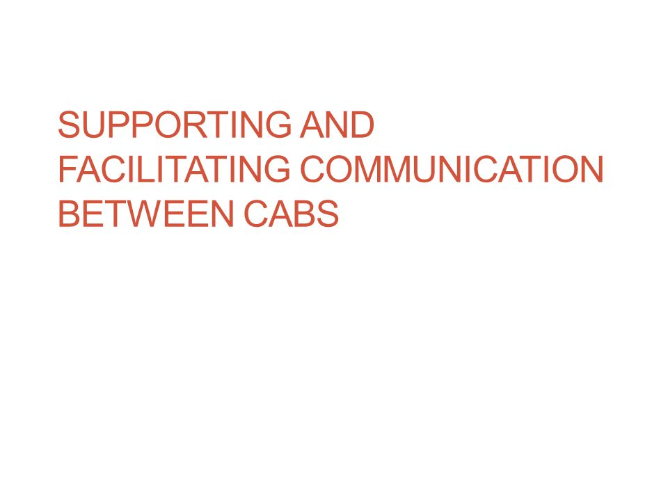 SUPPORTING AND FACILITATING COMMUNICATION BETWEEN CABS