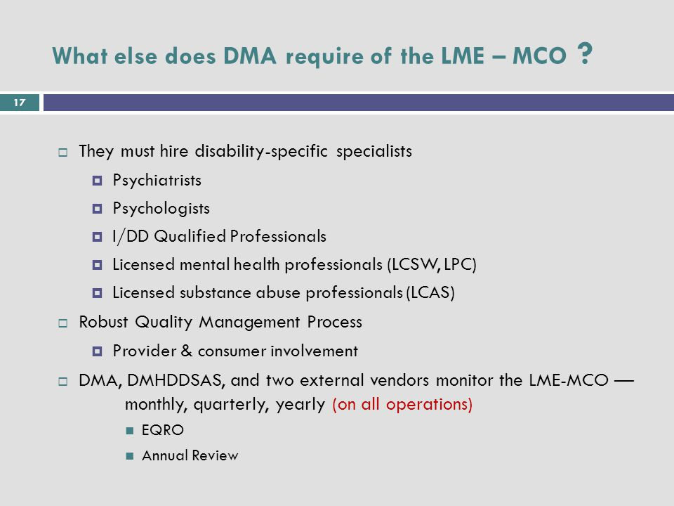 17 What else does DMA require of the LME – MCO .