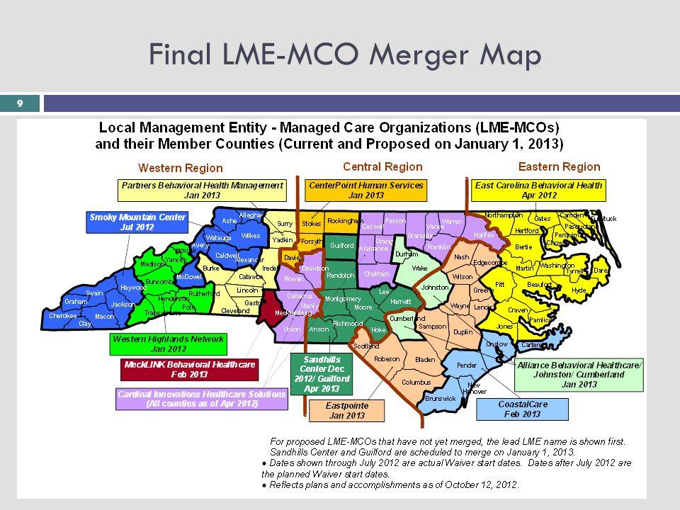 10 LME-MCO Implementation Time Line GOALS: 1.Improve access to MH/DD/SAS Services.