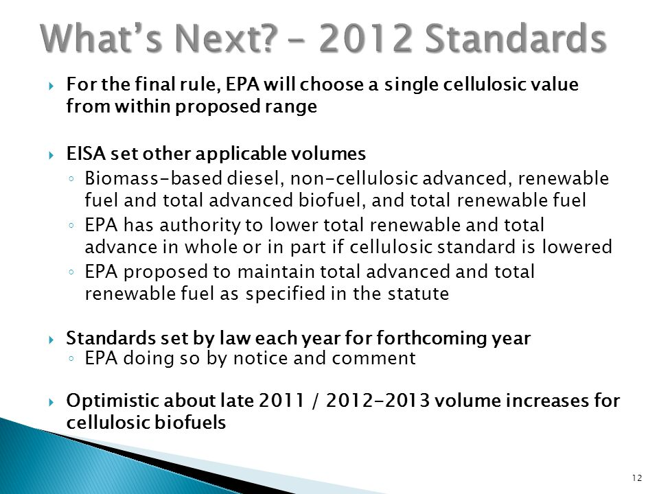  For the final rule, EPA will choose a single cellulosic value from within proposed range  EISA set other applicable volumes ◦ Biomass-based diesel,