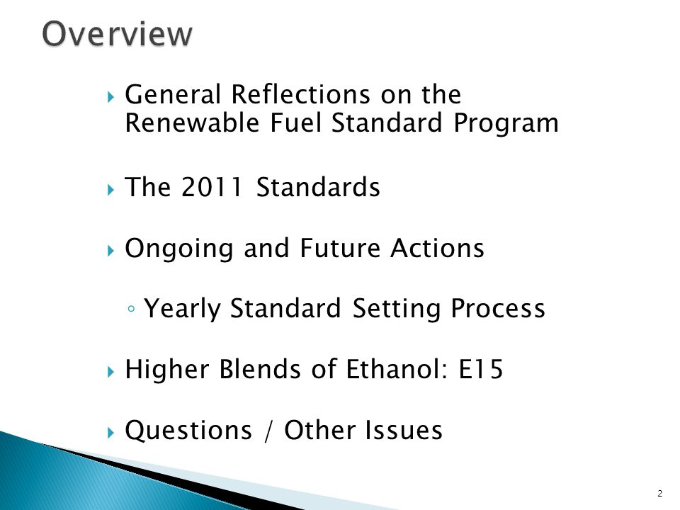 2  General Reflections on the Renewable Fuel Standard Program  The 2011 Standards  Ongoing and Future Actions ◦ Yearly Standard Setting Process  H