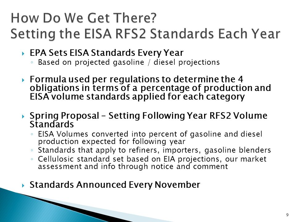 9  EPA Sets EISA Standards Every Year ◦ Based on projected gasoline / diesel projections  Formula used per regulations to determine the 4 obligation