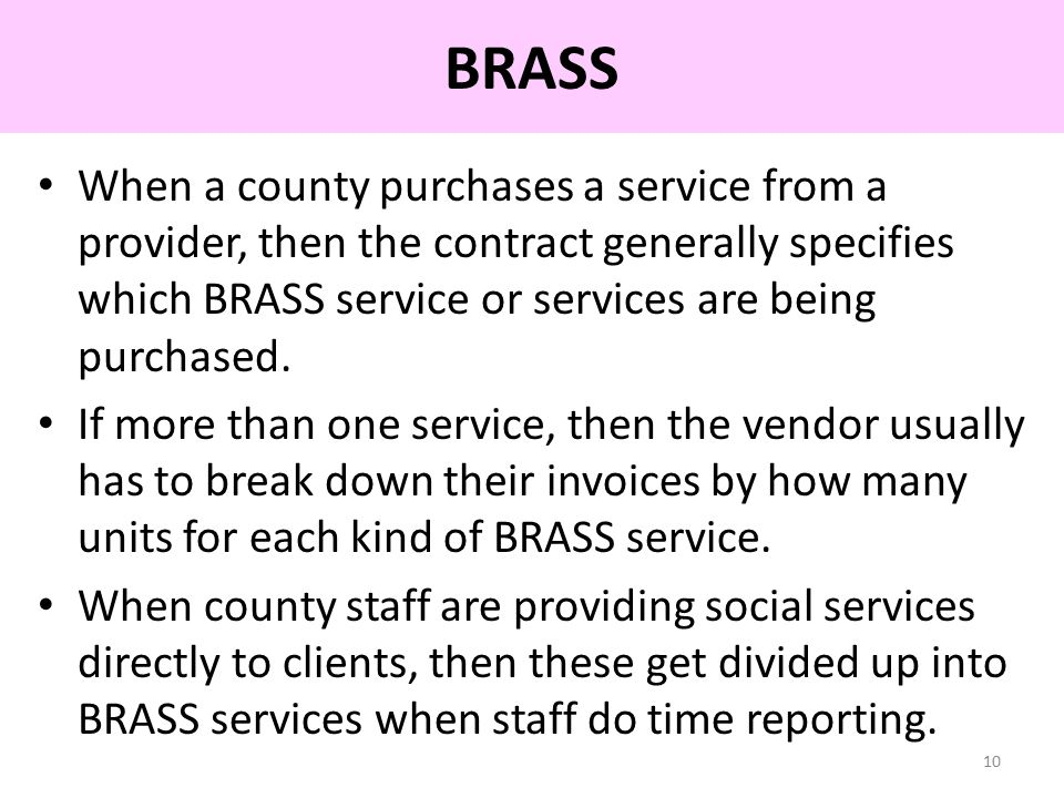 When a county purchases a service from a provider, then the contract generally specifies which BRASS service or services are being purchased.