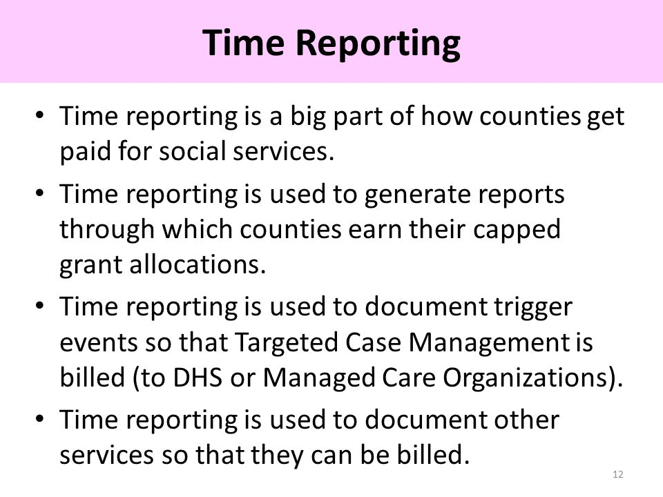 Time reporting is a big part of how counties get paid for social services.