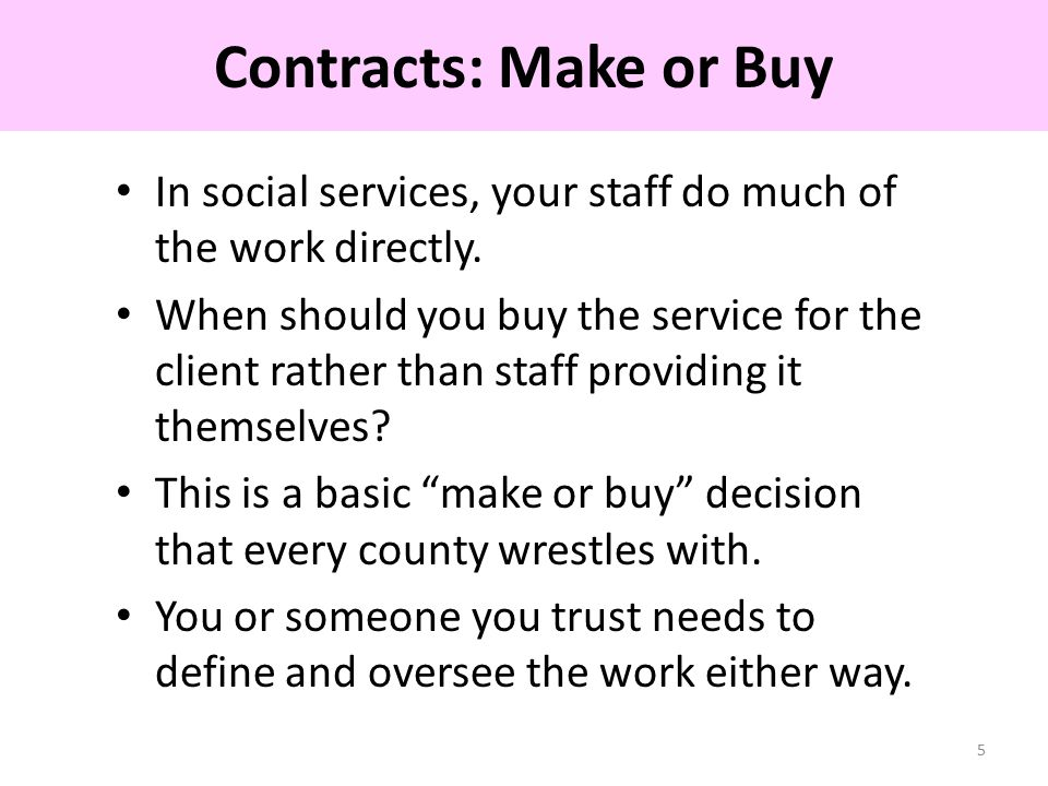 In social services, your staff do much of the work directly.