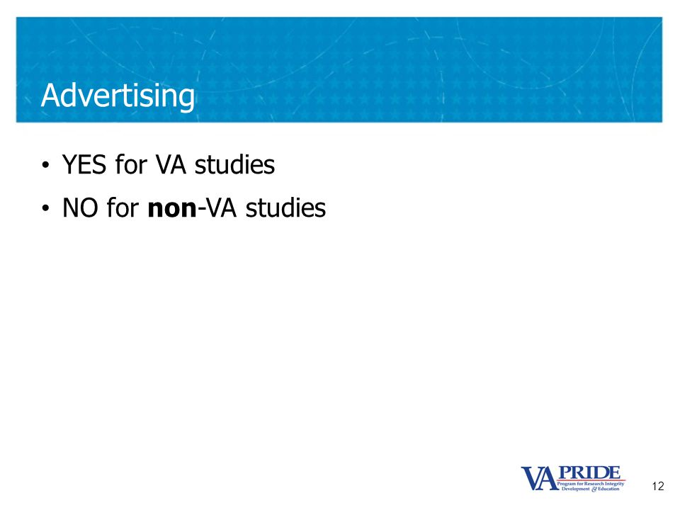 12 Advertising YES for VA studies NO for non-VA studies