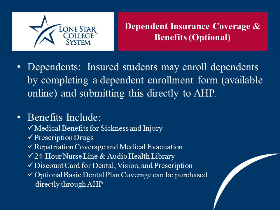 SLIDE 18 Plan Deductible The International student Health Insurance Plan has a $100 one-time deductible* per year.