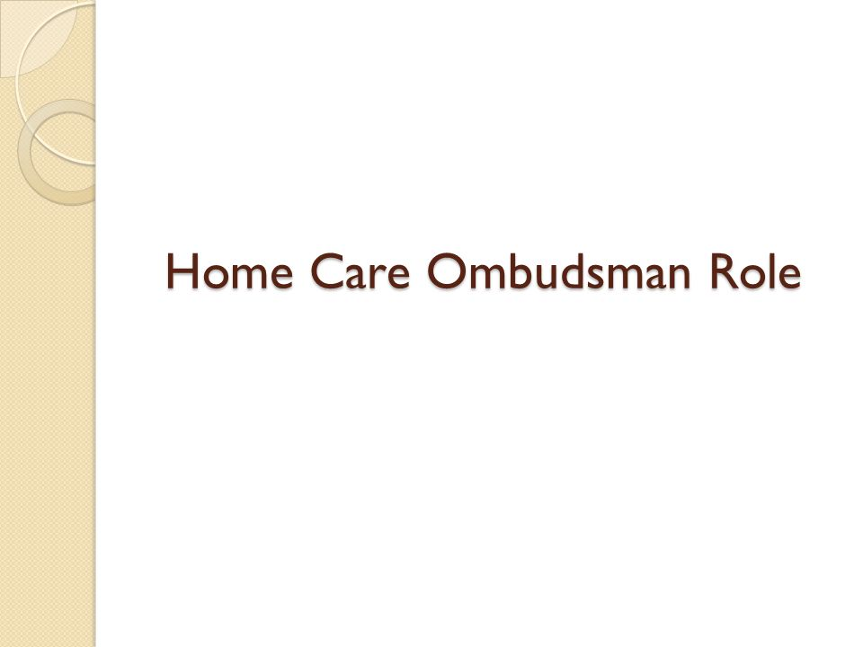 Home Care Ombudsman Role
