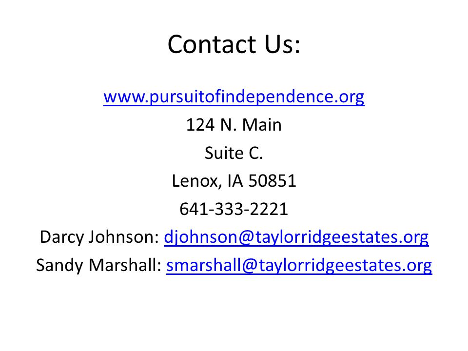 Contact Us: www.pursuitofindependence.org 124 N. Main Suite C.