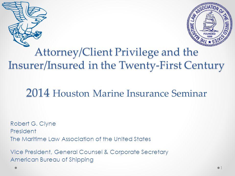 Attorney/Client Privilege and the Insurer/Insured in the Twenty-First Century 2014 Attorney/Client Privilege and the Insurer/Insured in the Twenty-Fir