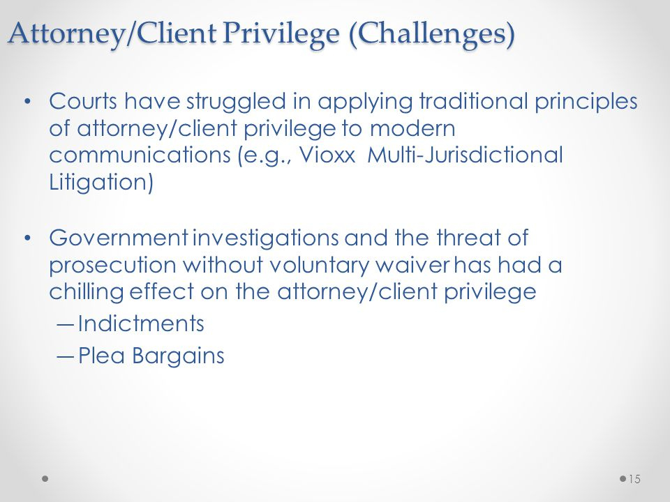 Courts have struggled in applying traditional principles of attorney/client privilege to modern communications (e.g., Vioxx Multi-Jurisdictional Litig
