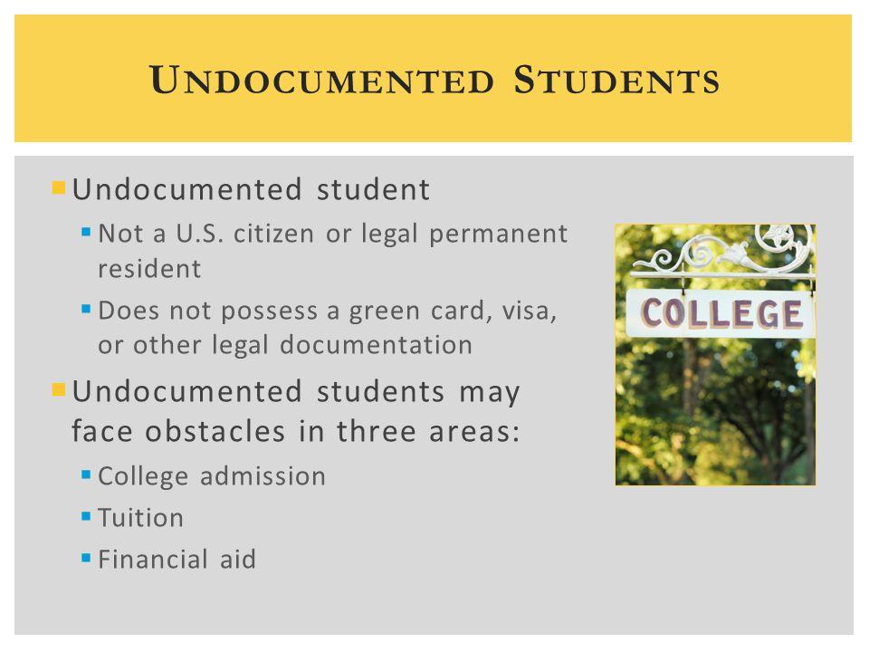 Undocumented student  Not a U.S.