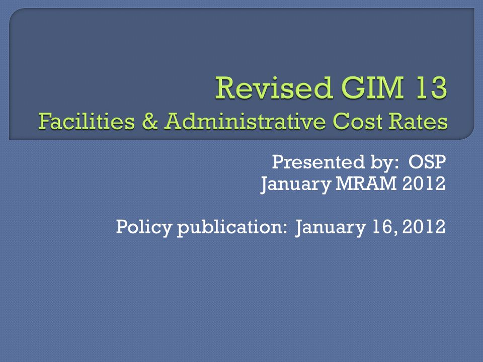 Presented by: OSP January MRAM 2012 Policy publication: January 16, 2012