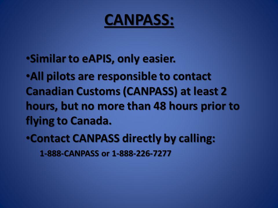 CANPASS: Similar to eAPIS, only easier. Similar to eAPIS, only easier.