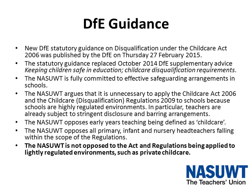 NASUWT Actions The NASUWT robustly opposed the October 2014 DfE supplementary advice.