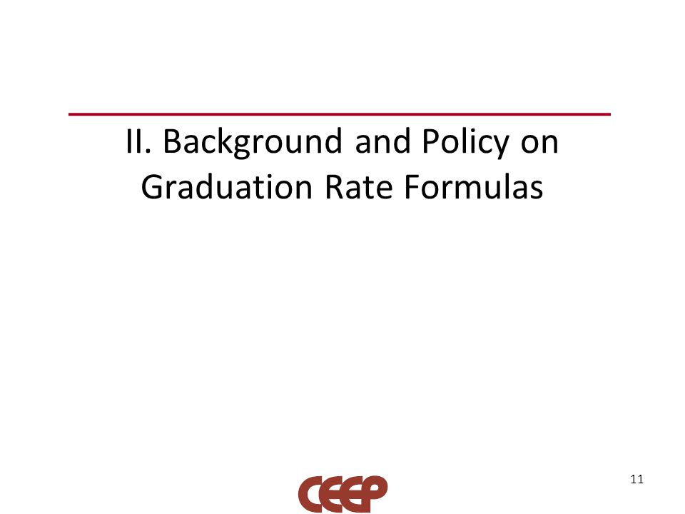 II. Background and Policy on Graduation Rate Formulas 11