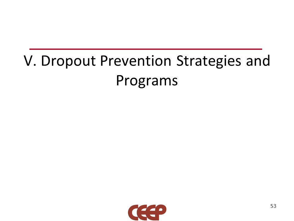 V. Dropout Prevention Strategies and Programs 53
