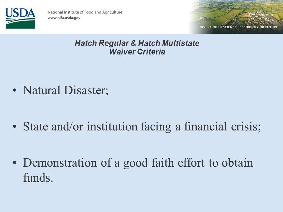 Hatch Regular & Hatch Multistate Waiver Criteria Natural Disaster; State and/or institution facing a financial crisis; Demonstration of a good faith effort to obtain funds.