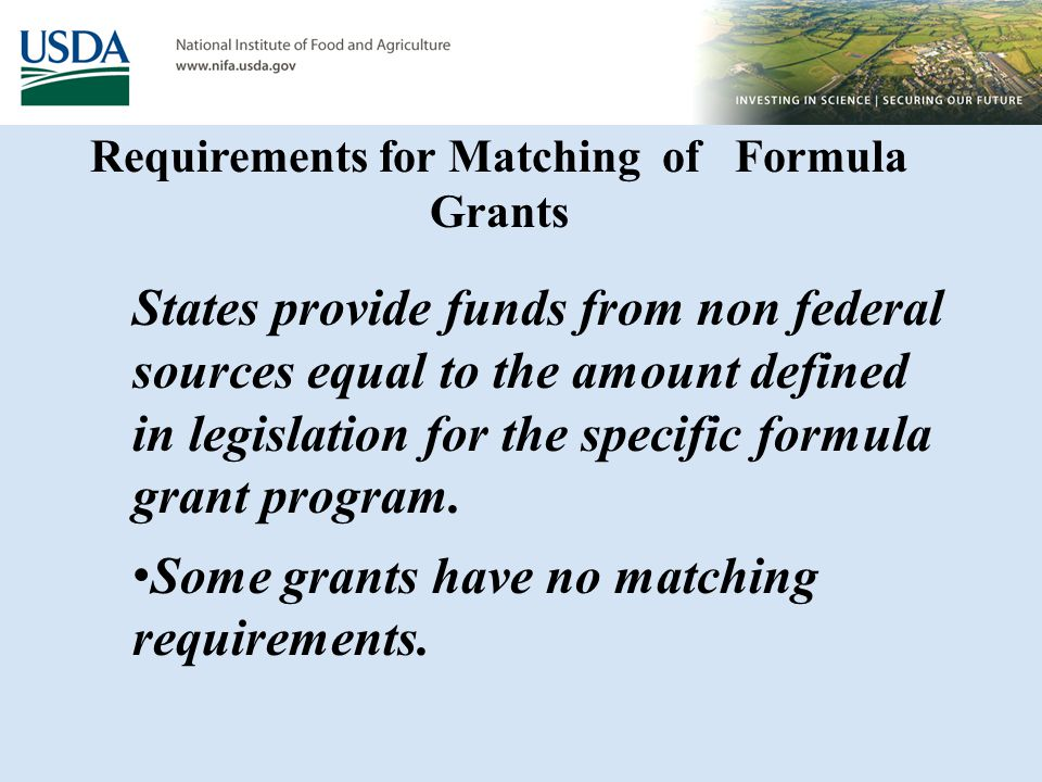 States provide funds from non federal sources equal to the amount defined in legislation for the specific formula grant program.