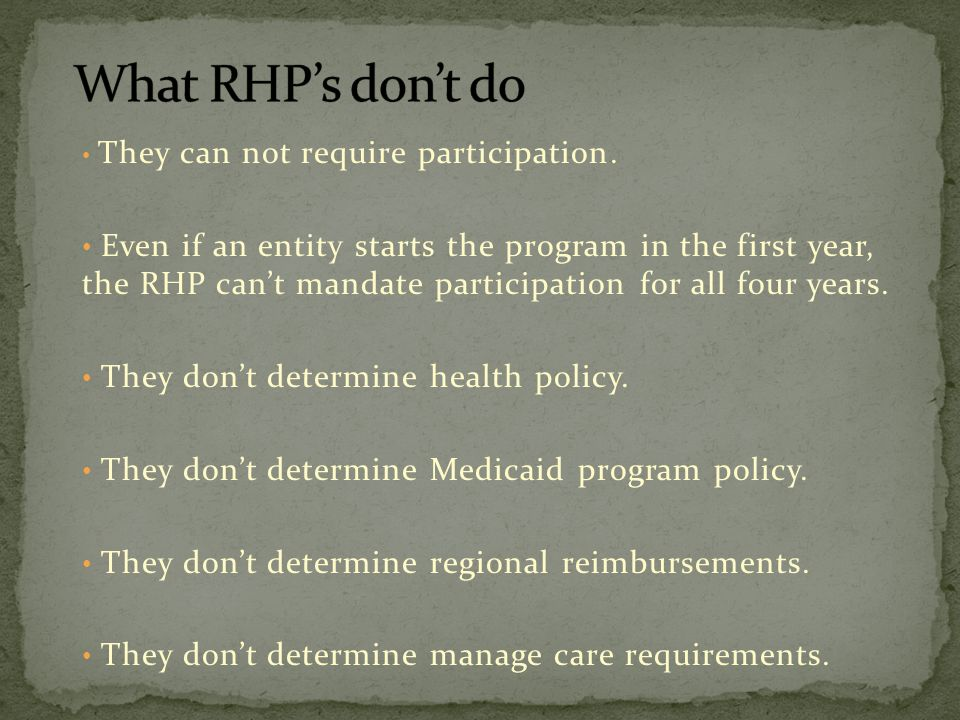 They can not require participation. Even if an entity starts the program in the first year, the RHP can't mandate participation for all four years. Th