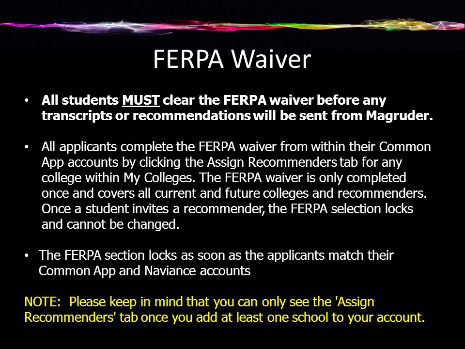 FERPA Waiver All students MUST clear the FERPA waiver before any transcripts or recommendations will be sent from Magruder.