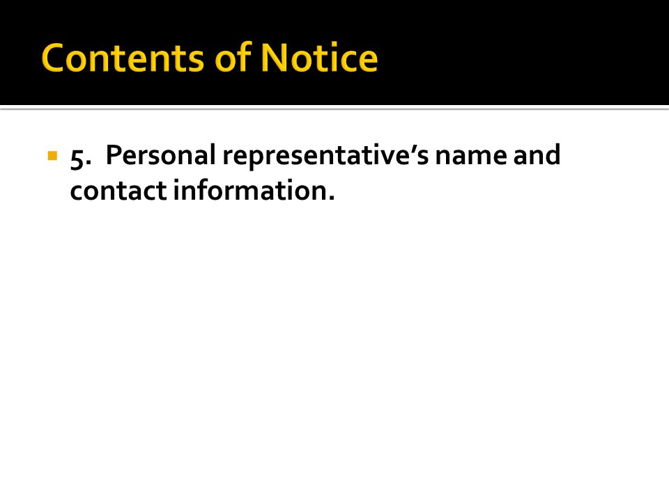  5. Personal representative's name and contact information.