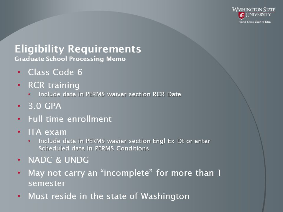 Eligibility Requirements Graduate School Processing Memo Class Code 6 RCR training Include date in PERMS waiver section RCR Date Include date in PERMS