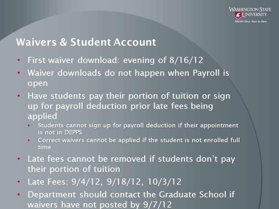 Waivers & Student Account First waiver download: evening of 8/16/12 Waiver downloads do not happen when Payroll is open Have students pay their portio