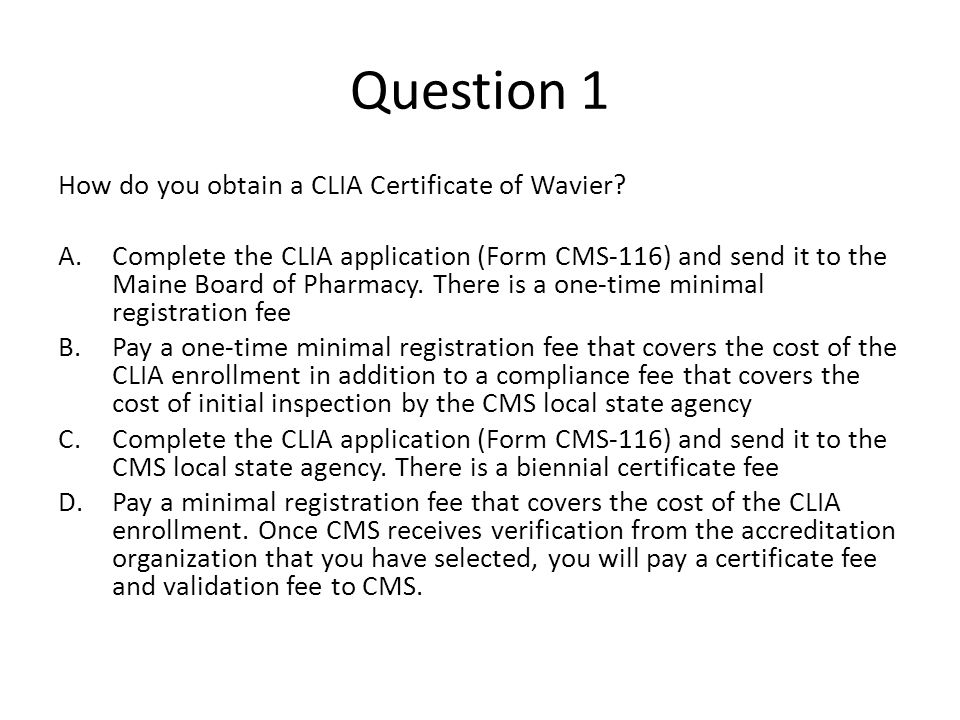 Question 1 How do you obtain a CLIA Certificate of Wavier.