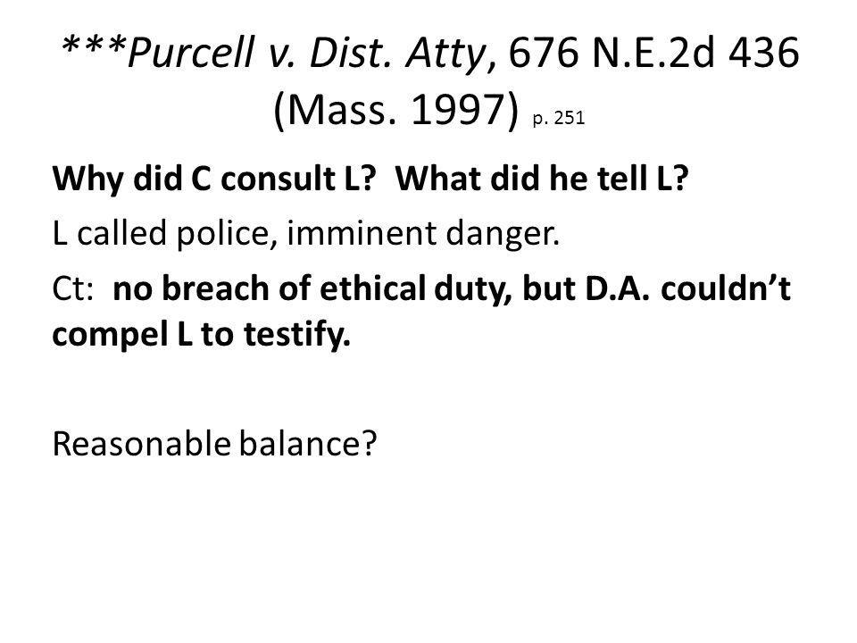 ***Purcell v. Dist. Atty, 676 N.E.2d 436 (Mass. 1997) p.