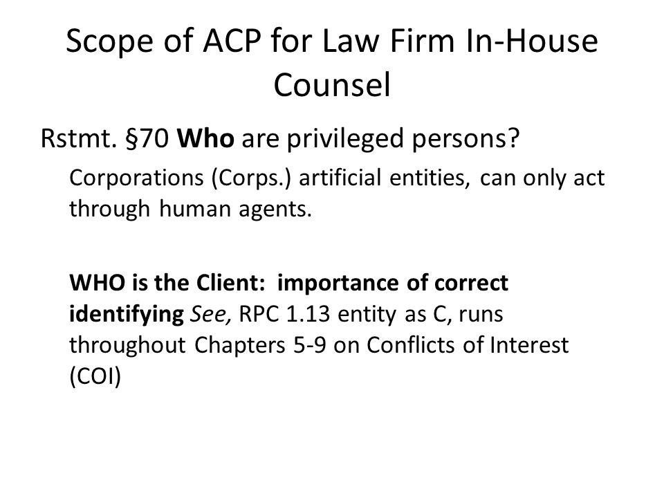 Scope of ACP for Law Firm In-House Counsel Rstmt. §70 Who are privileged persons.