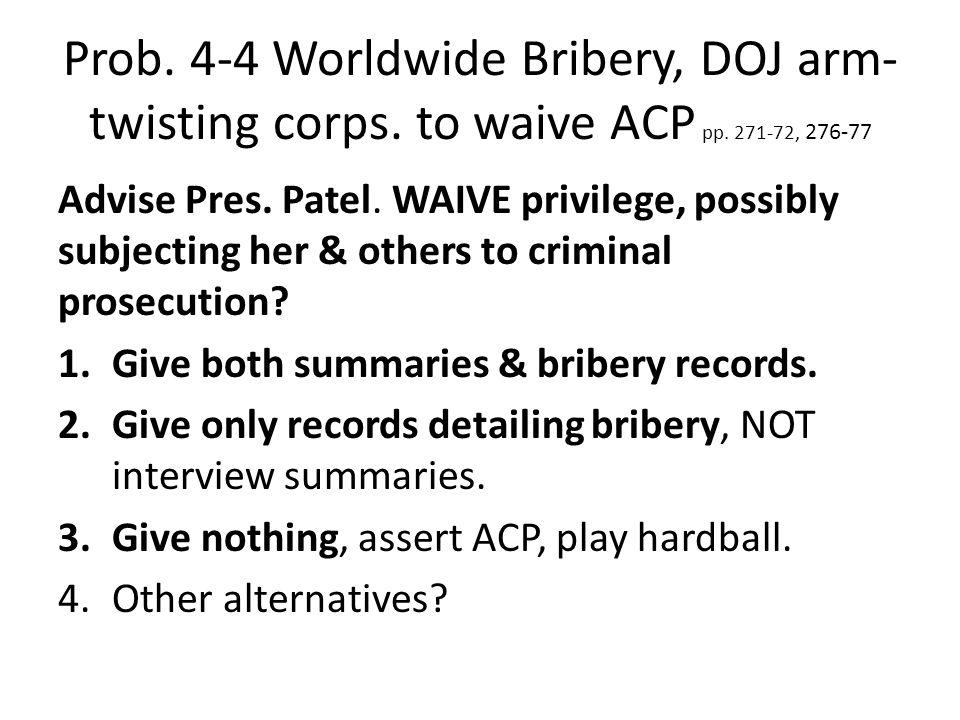 Prob. 4-4 Worldwide Bribery, DOJ arm- twisting corps.
