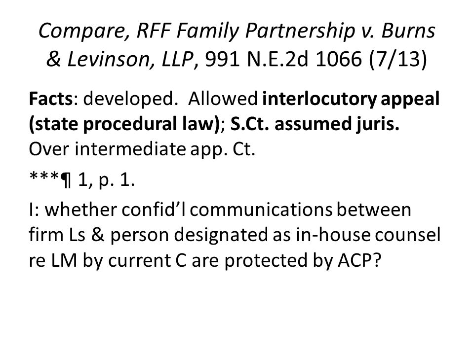 Compare, RFF Family Partnership v. Burns & Levinson, LLP, 991 N.E.2d 1066 (7/13) Facts: developed.