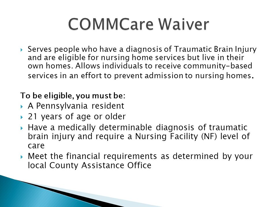 SServes people who have a diagnosis of Traumatic Brain Injury and are eligible for nursing home services but live in their own homes.