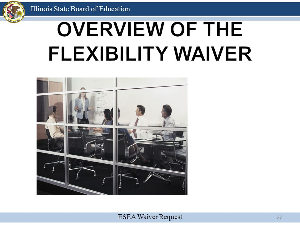ESEA Waiver Request Illinois State Board of Education 27