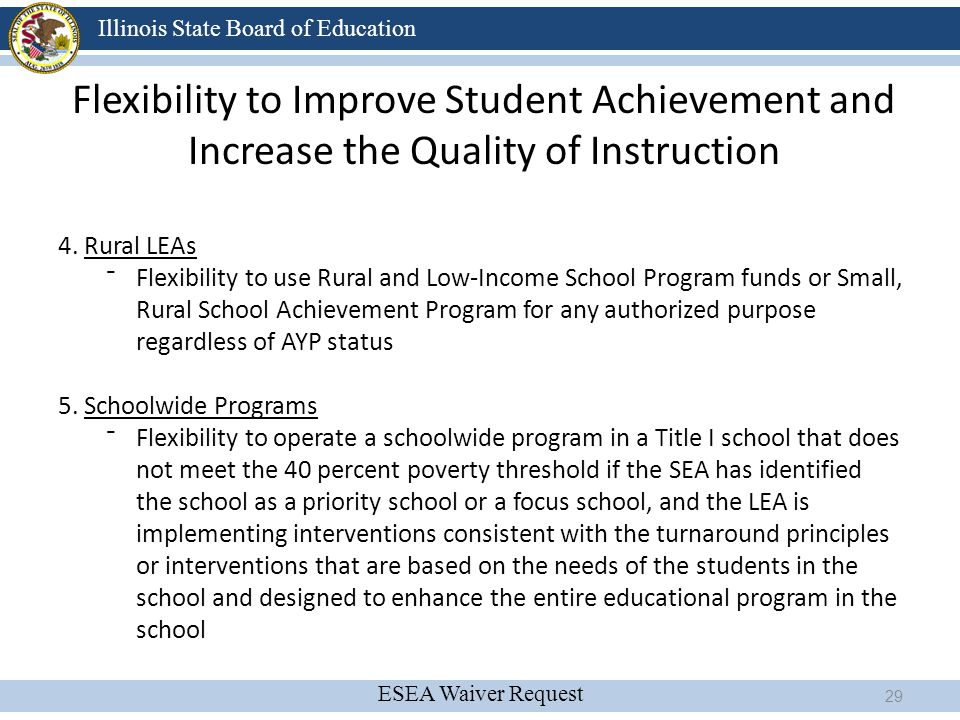 ESEA Waiver Request Illinois State Board of Education Flexibility to Improve Student Achievement and Increase the Quality of Instruction 4. Rural LEAs