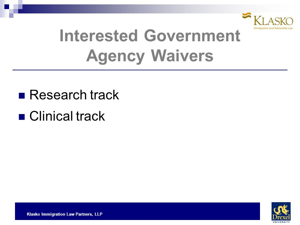 Klasko Immigration Law Partners, LLP Interested Government Agency Waivers Research track Clinical track