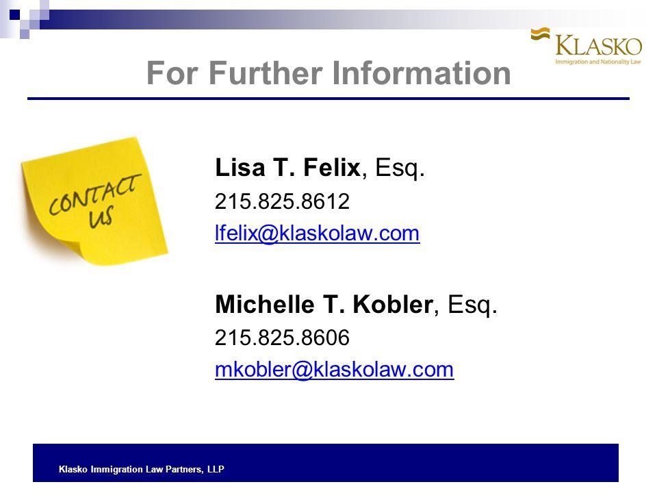 Lisa T. Felix, Esq. 215.825.8612 lfelix@klaskolaw.com Michelle T. Kobler, Esq. 215.825.8606 mkobler@klaskolaw.com For Further Information