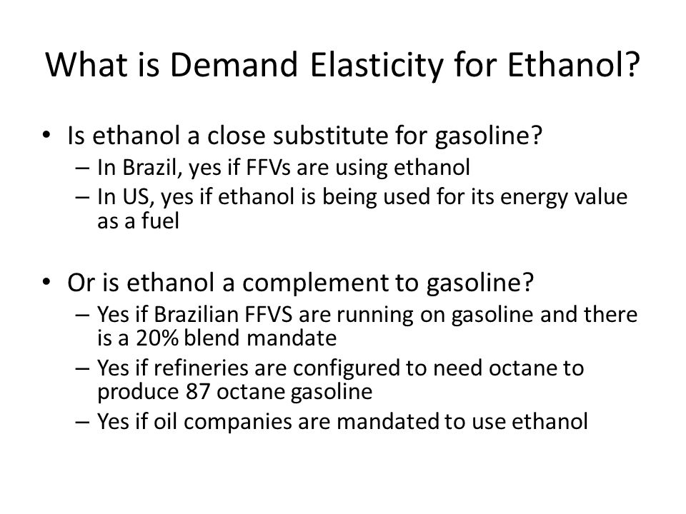 What is Demand Elasticity for Ethanol. Is ethanol a close substitute for gasoline.