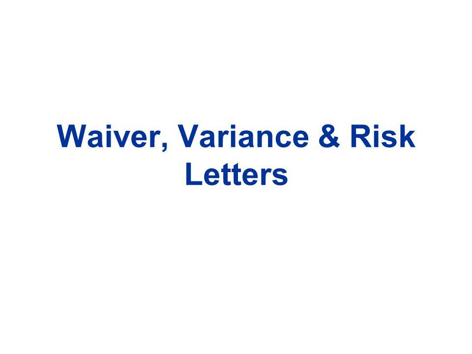 Waiver, Variance & Risk Letters