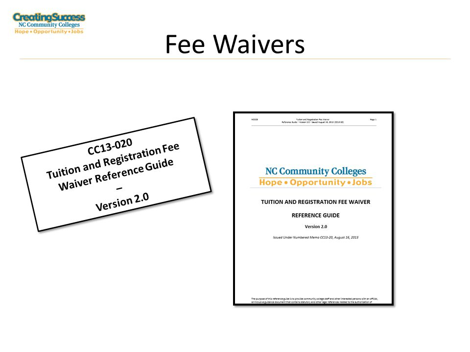 Fee Waivers CC13-020 Tuition and Registration Fee Waiver Reference Guide – Version 2.0 CC13-020 Tuition and Registration Fee Waiver Reference Guide – Version 2.0