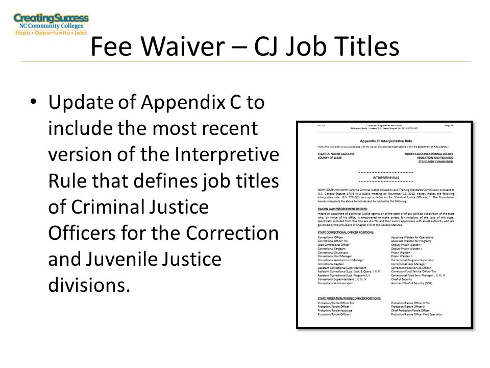 Fee Waiver – CJ Job Titles Update of Appendix C to include the most recent version of the Interpretive Rule that defines job titles of Criminal Justice Officers for the Correction and Juvenile Justice divisions.