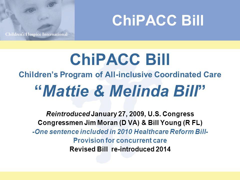Children's Program of All-inclusive Coordinated Care Mattie & Melinda Bill Reintroduced January 27, 2009, U.S.