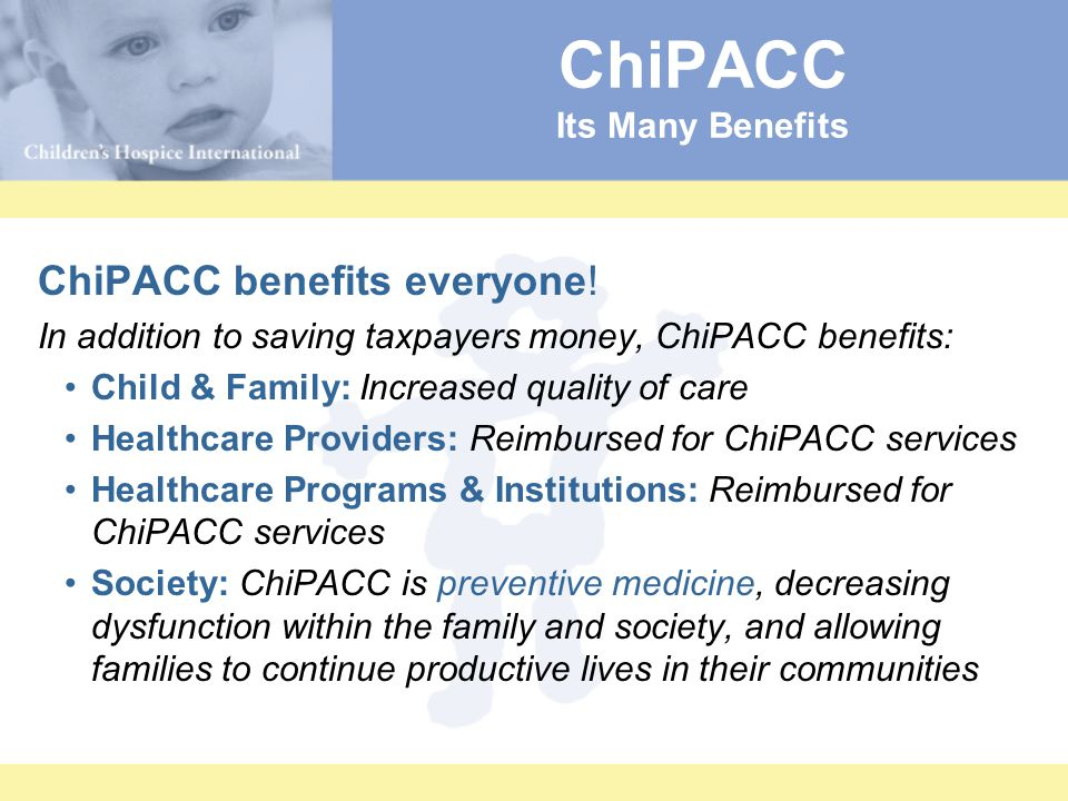 ChiPACC Its Many Benefits ChiPACC benefits everyone.